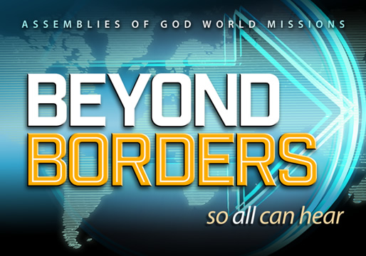 Assemblies of God World Missions - Beyond Borders - So All Can Hear